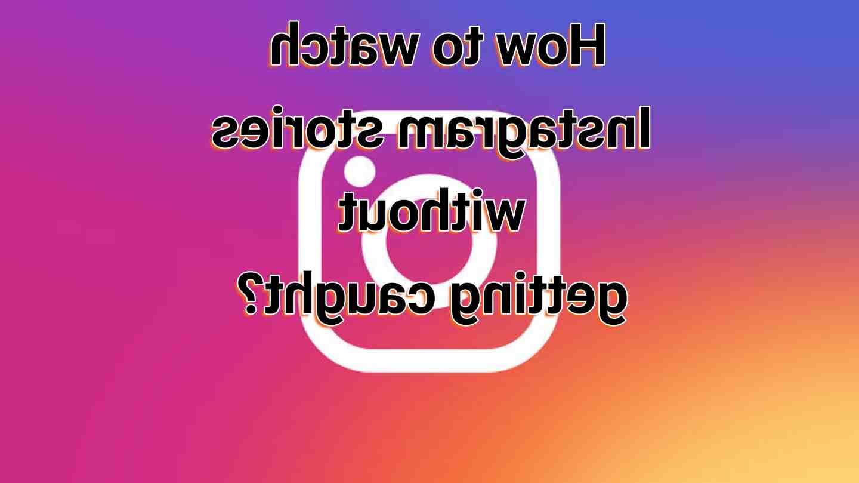 Comment voir les story Instagram sans avoir de compte ?